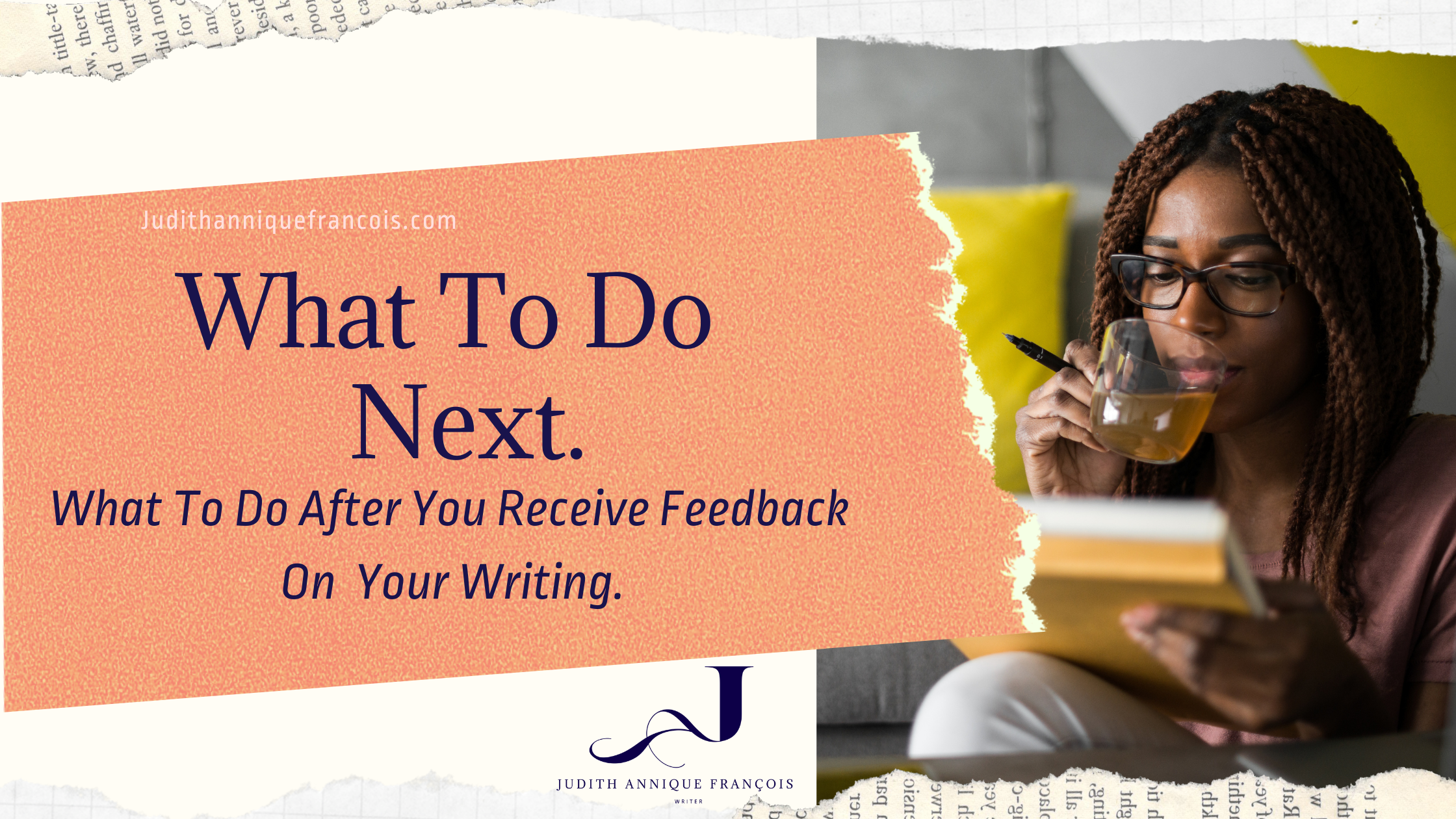 What To Do Next. What to do After You Receive Feedback on Your Writing - Judith Annique François